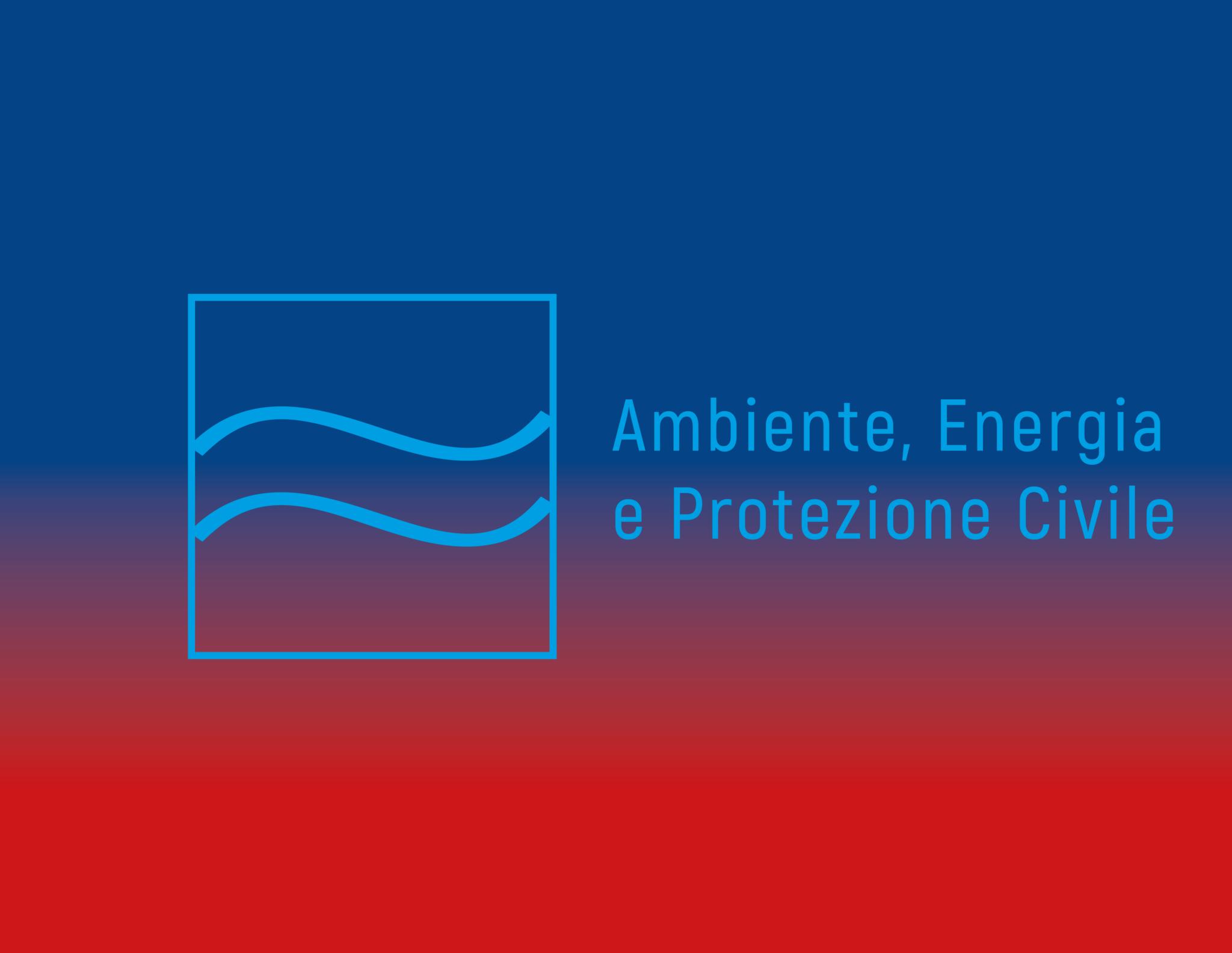 Ambiente, energia, protezione civile