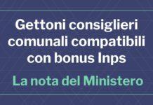 Gettoni consiglieri comunali compatibili con bonus Inps
