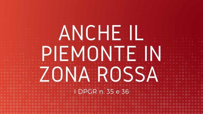 Anche il Piemonte in zona rossa _ I DPGR n. 35 e 36