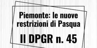 Piemonte_ le nuove restrizioni di Pasqua Il DPGR n. 45